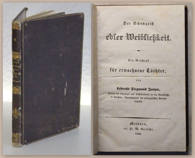 Jaspis Der Schutzgeist edler Weiblichkeit 1839 Frauenliteratur Pädagogik xz