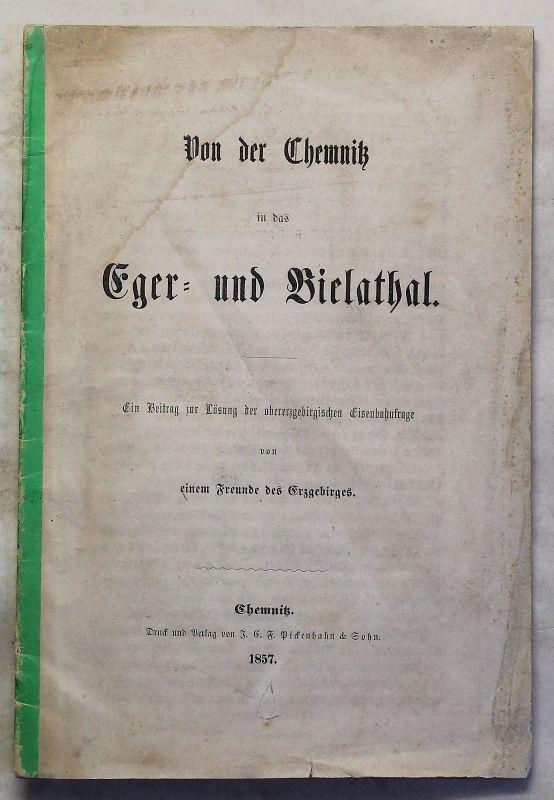 Von der Chemnitz in das Eger- und Bielathal Obererzgebirge Eisenbahn 1857 xz