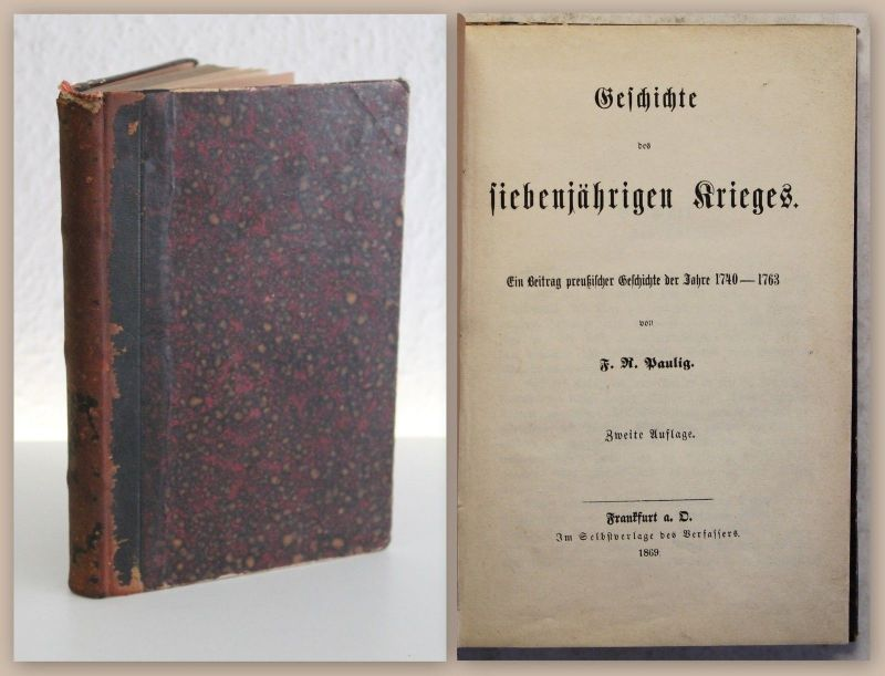 Paulig Geschichte des siebenjährigen Krieges 1869 Geschichte Militär Preußen xy