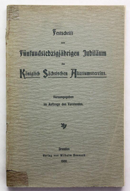 Festschrift 75. Jubiläum Königlich Sächsischer Altertumsverein 1900 Dresden xz