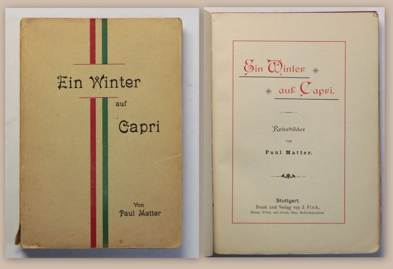 Paul Matter Ein Winter auf Capri Reisebilder 1899 Reisebericht Insel Italien xz