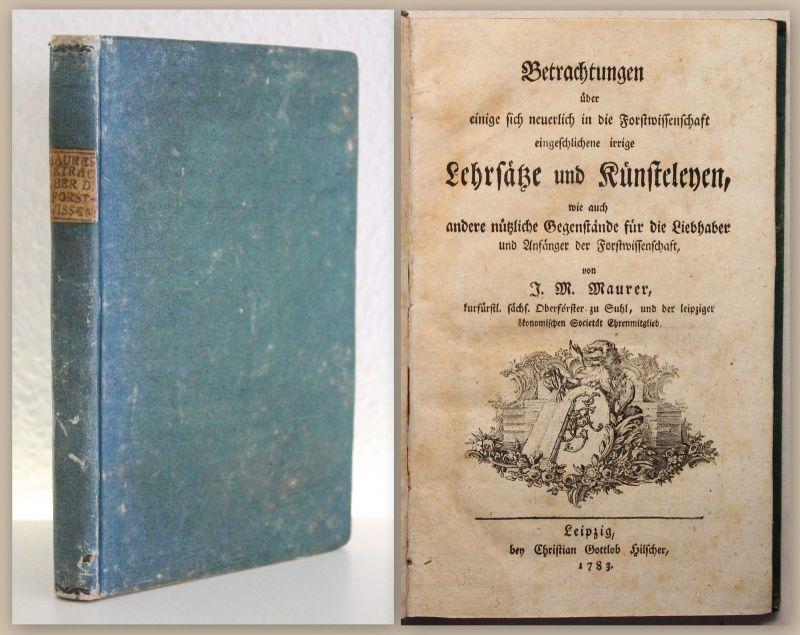 Maurer Betrachtungen Forstwissenschaft irrige Lehrsätze 1783 Erstausgabe xz