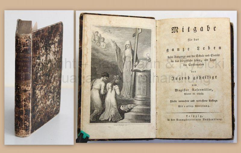 Rosenmüller Mitgabe für das ganze Leben Confirmation um 1830 mit Stich Religion