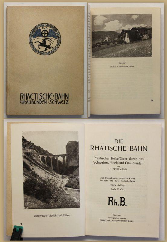 Orig Prospekt Die Rhätische Bahn 1912 Schweiz Reise Geografie Geographie sf
