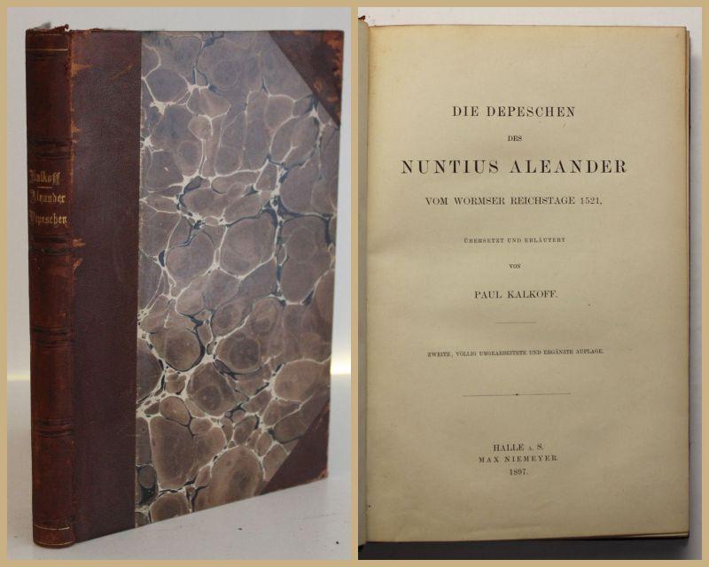 Kalkoff Die Depeschen des Nuntius Aleander 1897 Geschichte Gesellschaft sf