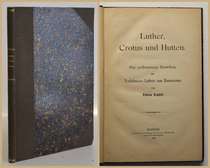 Reindell Luther, Crotus und Hutten 1890 Humanismus Literatur Darstellung sf