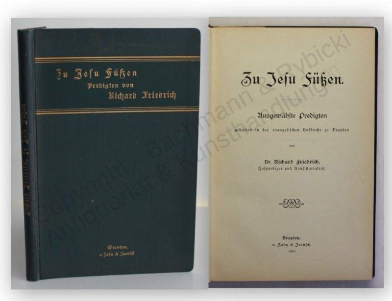 Friedrich Zu Jesu Füßen Ausgewählte Predigen 1904 Religion Kirche Politik xy