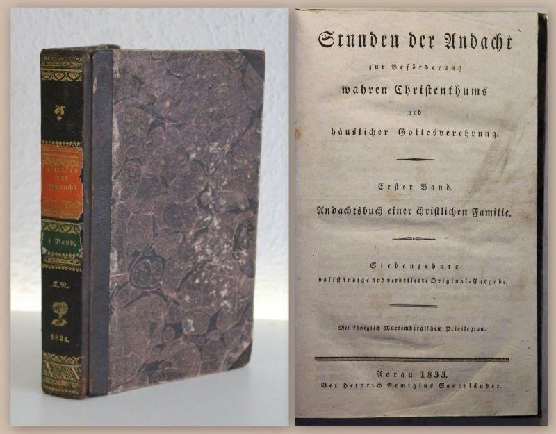 Stunden der Andacht 1. Bd Andachtsbuch einer christlichen Familie 1833 Religion