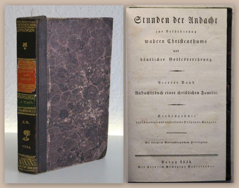 Stunden der Andacht 4. Bd Andachtsbuch einer christlichen Familie 1834 Religion