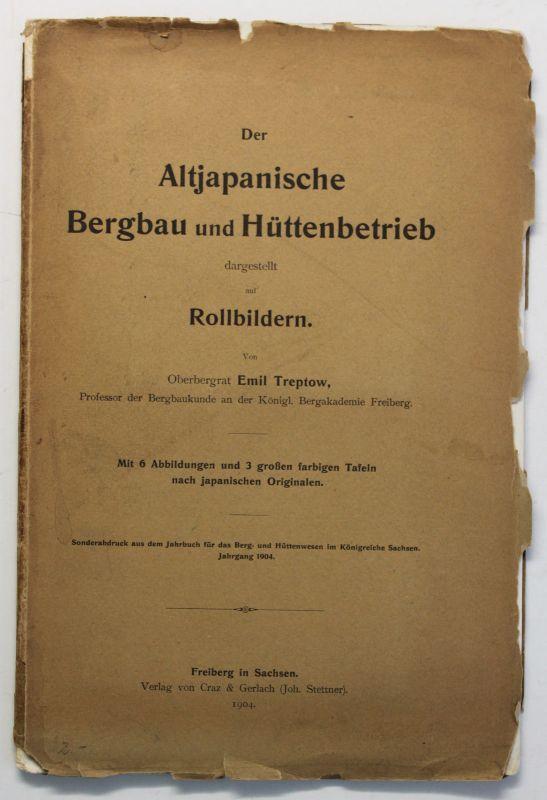Treptow Der Altjapanische Bergbau und Hüttenbetrieb 1904 Asien Geschichte sf