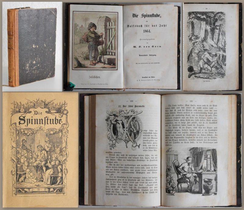 Horn: Die Spinnstube, ein Volksbuch für das Jahr 1864 - Literatur Erzählungen xz