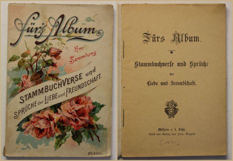 Fürs Album Stammbuchverse und Sprüche der Liebe & Freundschaft 1891 selten sf 0
