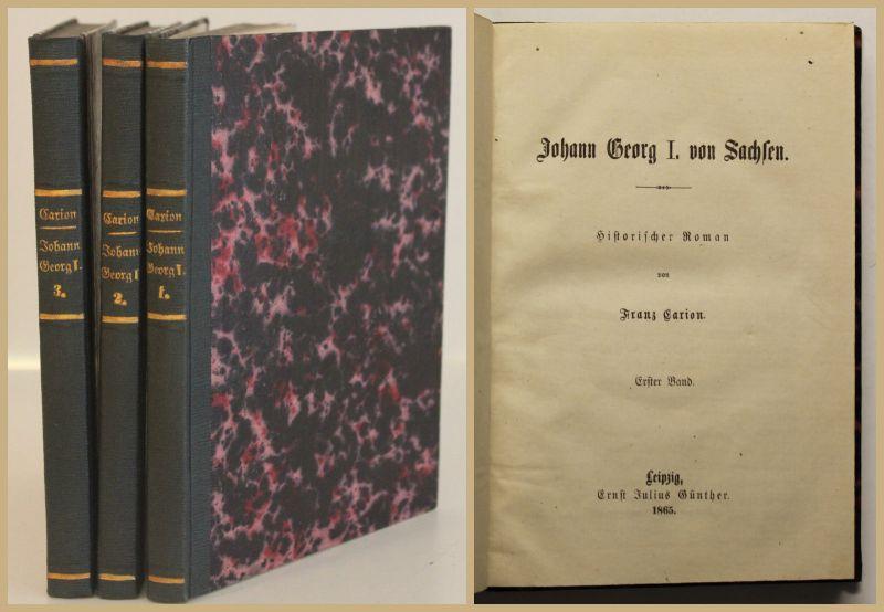 Carion Johann Georg I. von Sachsen 3 Bde 1865 Literatur Erzählungen Roman sf