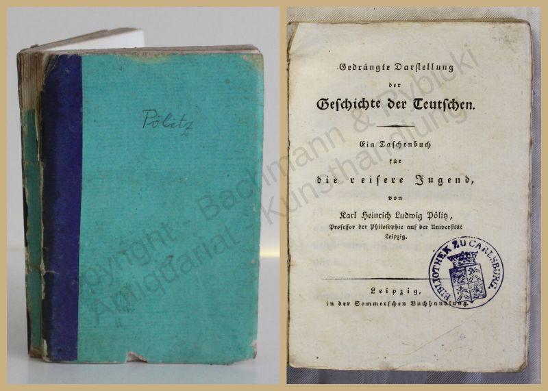 Pölitz Geschichte der Deutschen um 1830 Militaria Militär Taschenbuch Politik xy
