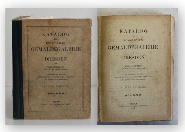 Woermann Katalog der königlichen Gemäldegalerie Dresden 1887 Kunst Kultur xy