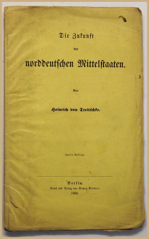 Orig. Prospekt Treitschke Die Zukunft der norddeutschen Mittelstaaten 1866 sf