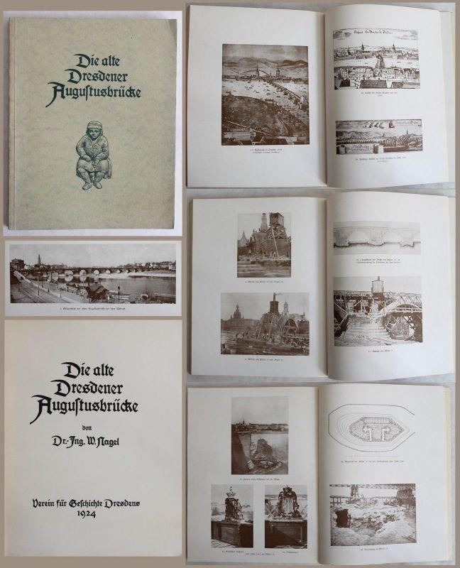 Nagel - Die alte Dresdener Augustusbrücke 1924 - mit 91 Ansichten, Sachsen - xz
