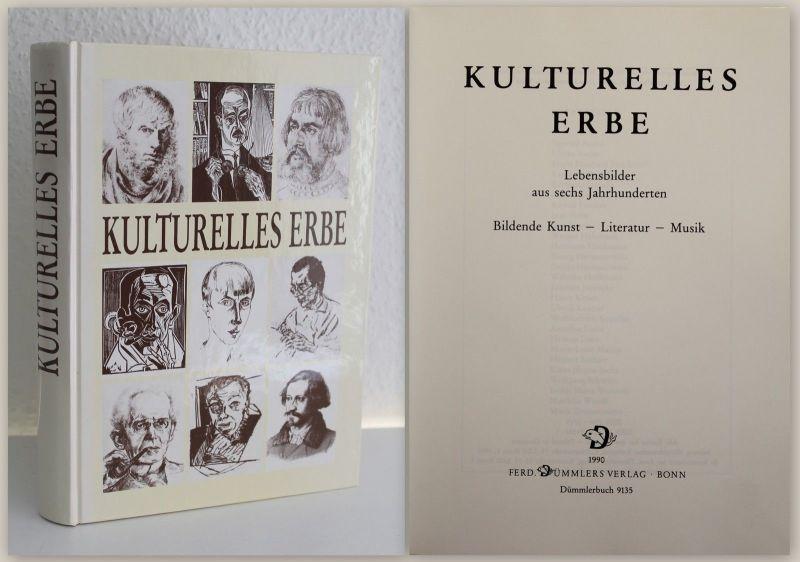 Kulturelles Erbe Lebensbilder aus 6 Jahrhunderten 1990 Kunst Literatur Musik xz