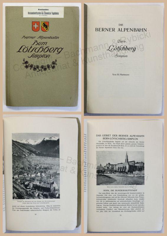 Hartmann Berner Alpenbahn Bern Lötschberg Simplon Schweiz um 1915 Reisen xz