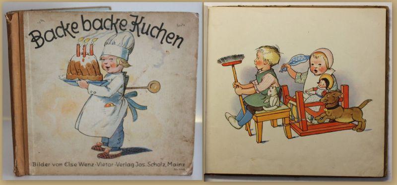Wenz-Vietor Backe, Backe Kuchen um 1930 Kinderreime Humor illustriert sf