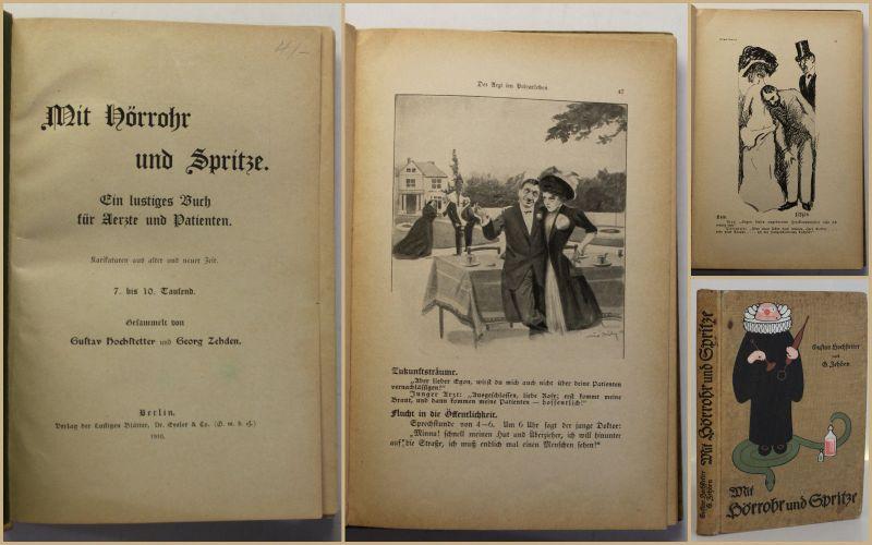 Hochstetter/Zehden Mit Hörrohr und Spritze 1910 Humor Erzählungen Litertaur sf