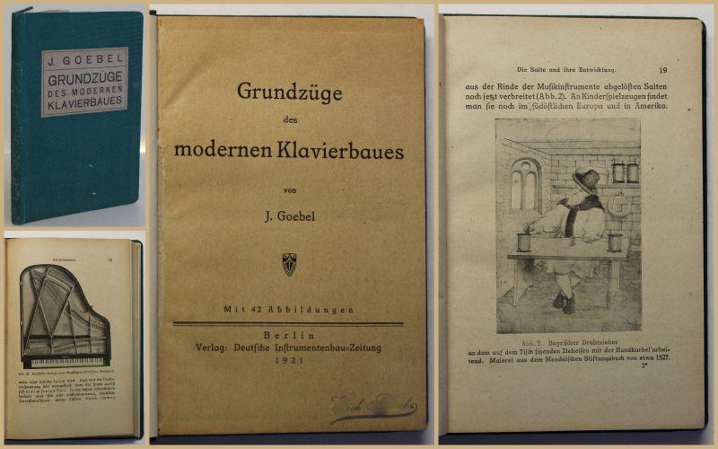 Goebel Grundzüge des modernen Klavierbaues 1921 Geschichte Bauwesen Musik sf