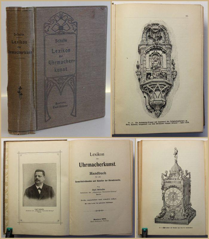 Schulte Lexikon der Uhrmacherkunst 1902 Handbuch alte Berufe Geschichte sf