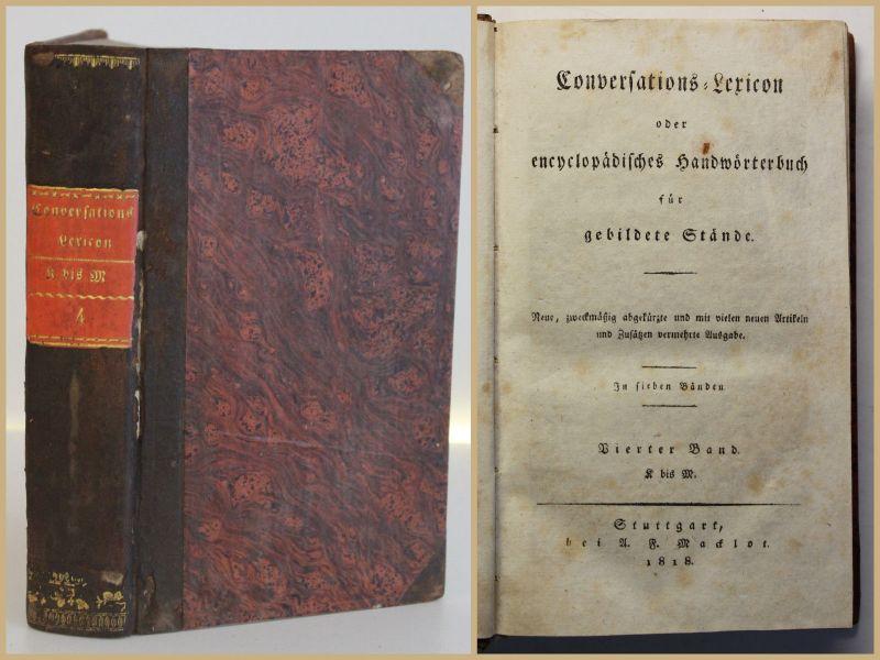 Conversations- Lexikon für gebildete Stände 4. Bd 1818 Lexika Nachschlagewerk sf