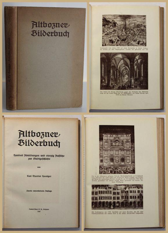 Hoeniger Altbozner Bilderbuch 1942 Stadtgeschichte Südtirol Ortskunde Reise sf 0