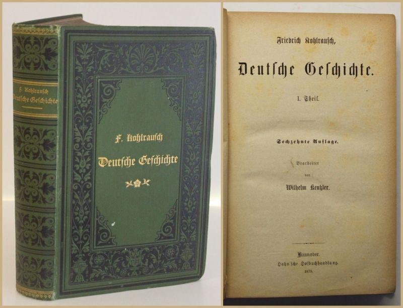 Kohlrausch/ Kenkler Deutsche Geschichte 1. Theil 1875 Gesellschaft Politik sf