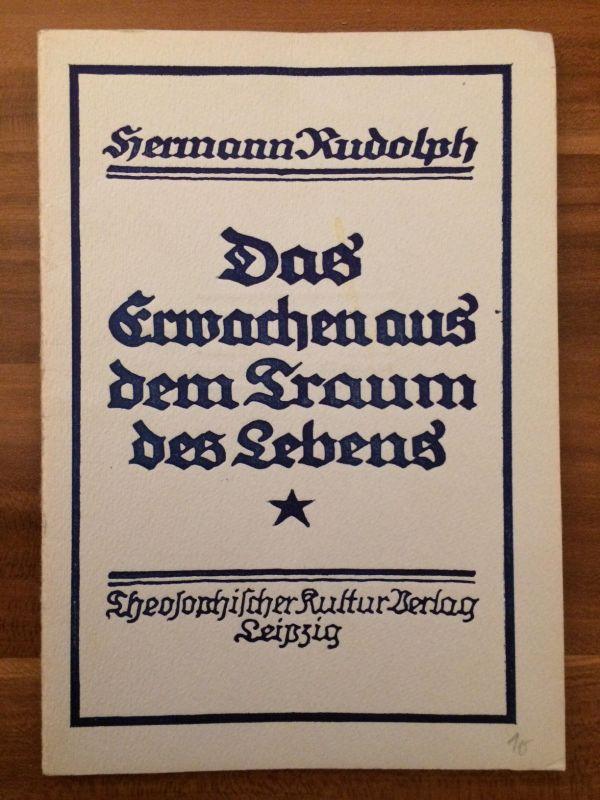 Hermann Rudolph - Das Erwachen aus dem Traum des Lebens - Theosophie okkult 1918