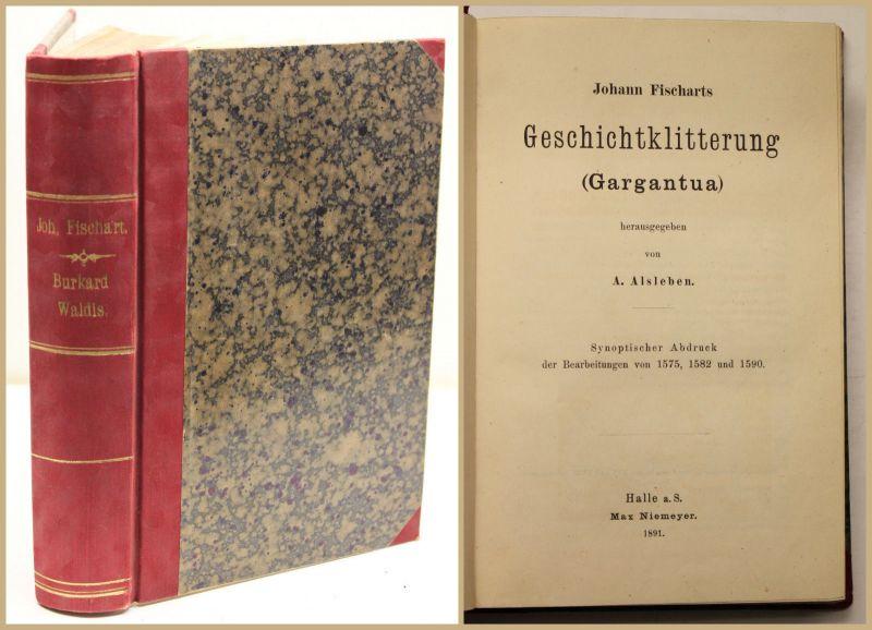 Alsleben Johann Fischarts Geschichtklitterung (Gargantua) 1891Literatur sf