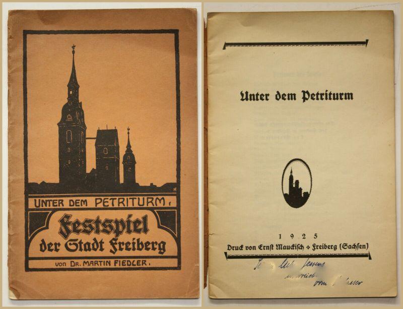 Unter dem Petriturm Festspiel der Stadt Freiberg 1925 Sachsen Geschichte sf