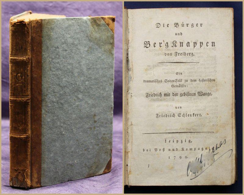 Schlenkert Die Bürger und Bergknappen von Freiberg 1799 Bergbau Ortskunde sf