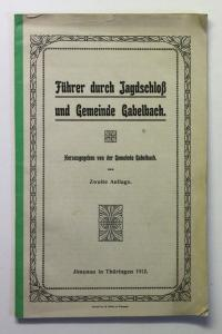 Original Prospekt Führer Jagdschloß & Gemeinde Gabelbach 1912 Ilmenau Thüringen