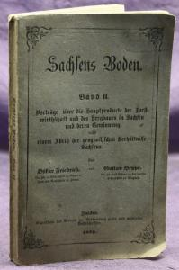 Friedrich & Heppe Sachsens Boden 2. Band 1870 Forstwirtschaft Bergbau Technik sf