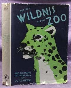 Heck Aus der Wildnis in den Zoo 1930 Geschichte Afrika Landeskunde Tiere sf