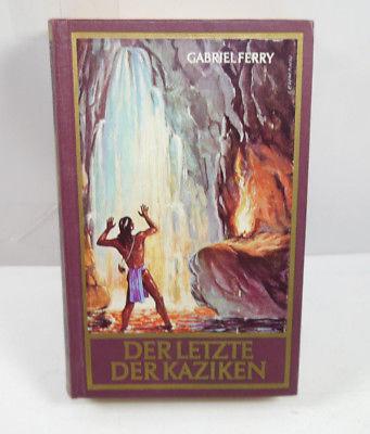 DER LETZTE DER KAZIKEN Buch Roman GABRIEL FERRY 1.Auflage Rote Reihe 1965 (WR5)
