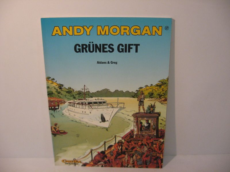 Andy Morgan  17   Grünes Gift   1. Aufl. Carlsen   SC  Z : 2+ (L)