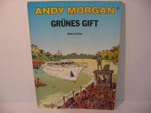 Andy Morgan   17  Grünes Gift   1. Aufl. Carlsen  SC   Z : 2 (L)