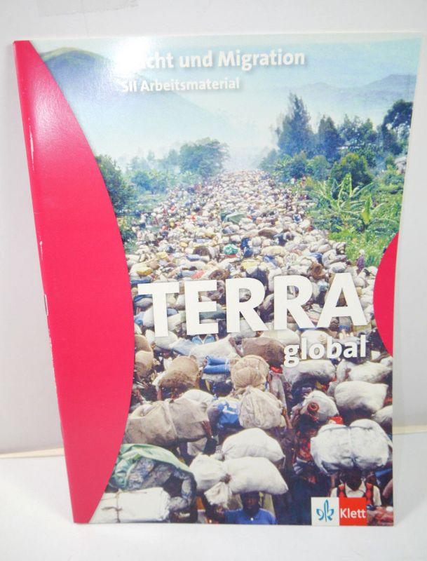 TERRA GLOBAL Flucht und Migration SII Arbeitsmaterial Heft KLETT (MF13)