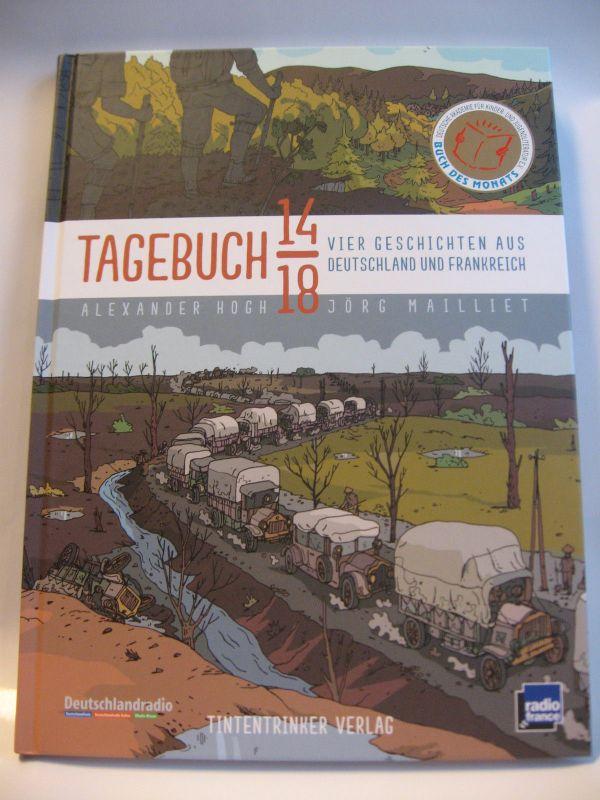 Tagebuch 14/18  / Vier Geschichten aus Deutschland und Frankreich  Z:  Neu ( L )