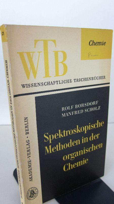 Rolf Borsdorf, Manfred Scholz | Spektroskopische Methoden in der organischen Chemie