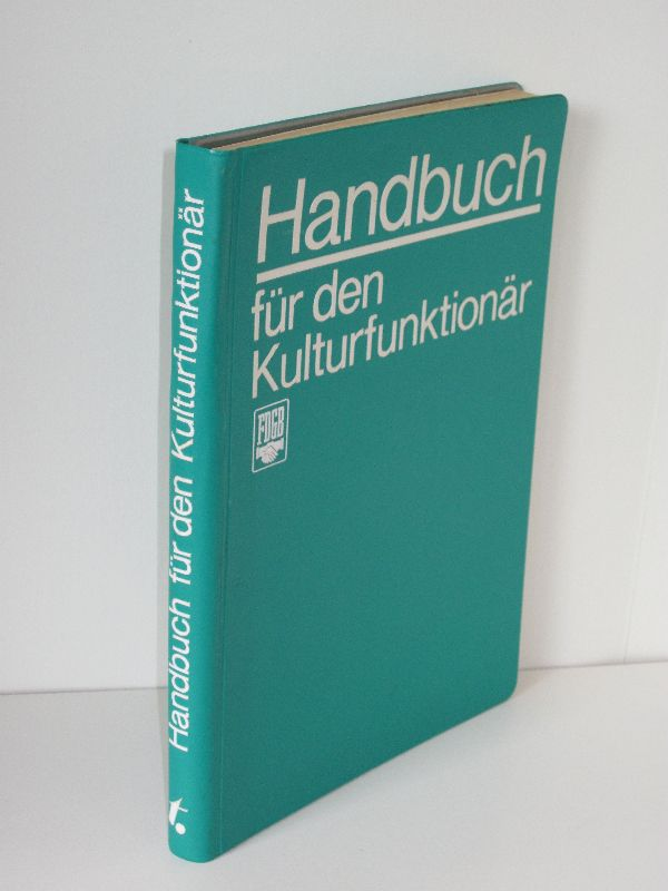 Bundesvorstand des FDGB (Hrsg.), Karl Heinz Wenzel, Dr. Manfred Berger, Jupp Weber | Handbuch für den Kulturfunktionär FDGB