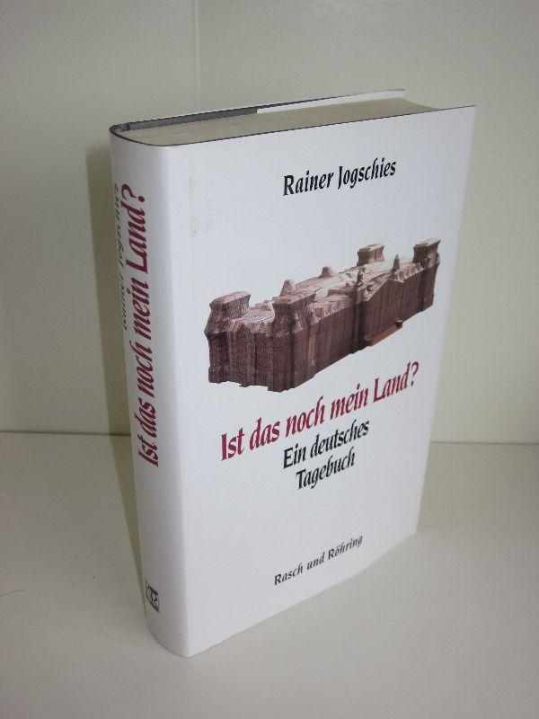Rainer Jogschies | Ist das noch mein Land? - Ein deutsches Tagebuch
