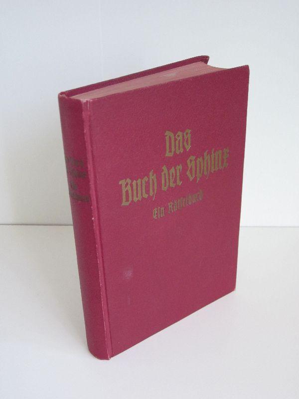 August Thiemann   Das Buch der Sphinx - Ein Rätselbuch mit achthundert Rätseln und Schwerzfragen aus alter und neuer Zeit