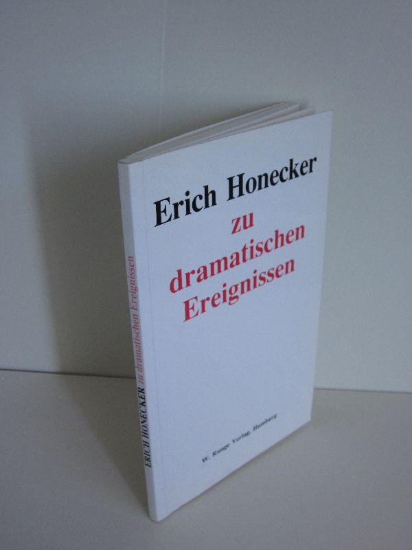 W. Runge Verlag (Hg.), Erich Honecker | Erich Honecker zu dramatischen Ereignissen