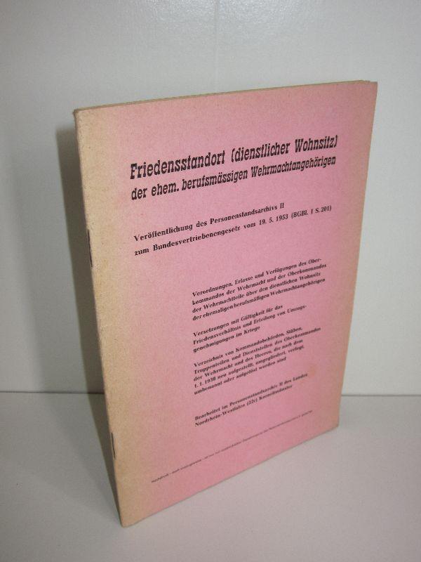 Personenstandsarchiv II des Landes Nordrhein-Westfalen (Hg.) | Friedensstandort (dienstlicher Wohnsitz) der ehemaligen berufsmäßigen Wehrmachtsangehörigen