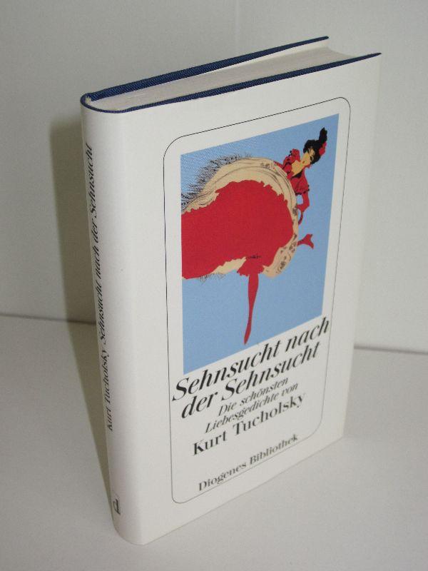 Daniel Keel (Hg.), Daniel Kampa(Hg.)   Sehnsucht nach Der Sehnsucht - Die schönsten Liebesgedichte von Kurt Tucholsky