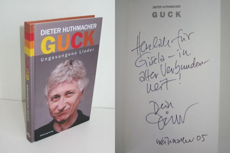 Dieter Huthmacher   Guck - Ungesungene Lieder